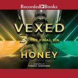 Vexed 3, Honey