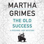 Old Success, The, Martha Grimes