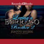 Loving a Borrego Brother 2, Johnni Sherri