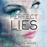 Perfect Lies, Kiersten White