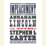 The Impeachment of Abraham Lincoln, Stephen L. Carter