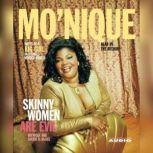Skinny Women Are Evil Note of a Big Girl in a Small-Minded World, Mo'Nique