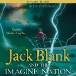 Jack Blank and the Imagination, Matt Myklusch