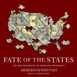 Fate of the States The New Geography of American Prosperity, Meredith Whitney