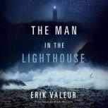 The Man in the Lighthouse, Erik Valeur