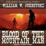 Blood of the Mountain Man, William W. Johnstone