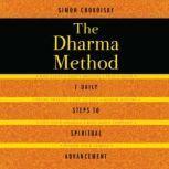 The Dharma Method 7 Daily Steps to Spiritual Advancement, Simon Chokoisky