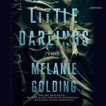 Little Darlings A Novel, Melanie Golding