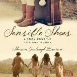 Sensible Shoes A Story about the Spiritual Journey, Sharon Garlough Brown