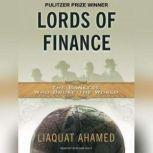 Lords of Finance The Bankers Who Broke the World, Liaquat Ahamed