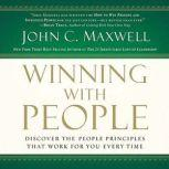 Winning with People Discover the People Principles that Work for You Every Time, John C. Maxwell