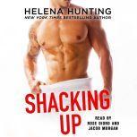Shacking Up, Helena Hunting