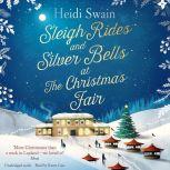 Sleigh Rides and Silver Bells at the Christmas Fair The Christmas favourite and Sunday Times bestseller, Heidi Swain