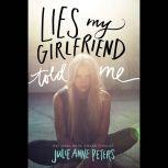 Lies My Girlfriend Told Me, Julie Anne Peters