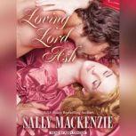 Loving Lord Ash, Sally MacKenzie