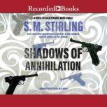 Shadows of Annihilation, S.M. Stirling