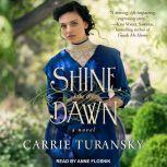 Shine Like the Dawn, Carrie Turansky
