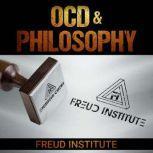 OCD & Philosophy , Freud Institute