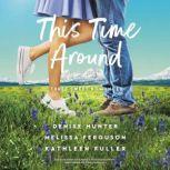 This Time Around Three Romances, Denise Hunter
