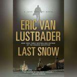 Last Snow, Eric Van Lustbader