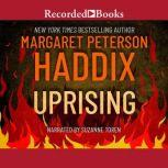 Uprising Three Young Women Caught in the Fire That Changed America, Margaret Peterson Haddix