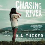 Chasing River, K.A. Tucker