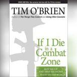 If I Die in a Combat Zone Box Me Up and Ship Me Home, Tim O'Brien