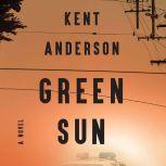 Green Sun, Kent Anderson