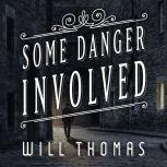 Some Danger Involved , Will Thomas