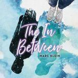 The In Between, Marc Klein