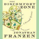 The Discomfort Zone A Personal History, Jonathan Franzen