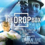 The Drop Box How 500 Abandoned Babies, an Act of Compassion, and a Movie Changed My Life Forever, Brian Ivie