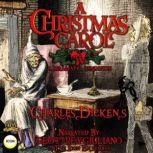 A Christmas Carol A Dramatic Rendition, Charles Dickens