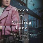 The Spies of Shilling Lane A Novel, Jennifer Ryan