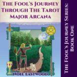 The Fool's Journey through the Tarot Major Arcana, Noel Eastwood