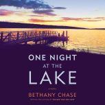 One Night at the Lake A Novel, Bethany Chase