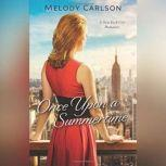 Once Upon a Summertime A New York City Romance, Melody Carlson