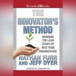 The Innovator's Method Bringing the Lean Start-up into Your Organization, Nathan Furr