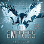 Empress, S. J. Kincaid