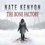 The Bone Factory, Nate Kenyon