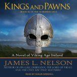 Kings and Pawns A Novel of Viking Age England, James L. Nelson