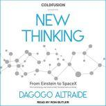 ColdFusion Presents New Thinking: From Einstein to Artificial Intelligence, the Science and Technology that Transformed Our World, Dagogo Altraide