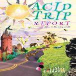 Acid Trip Report - What it's like to trip on LSD