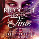 Ricochet Through Time, Lindsey Fairleigh