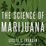 The Science of Marijuana, Leslie L. Iverson