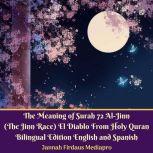 The Meaning of Surah 72 Al-Jinn (The Jinn Race) El Diablo From Holy Quran Bilingual Edition English and Spanish, Jannah Firdaus Mediapro
