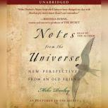 Notes from the Universe New Perspectives from an Old Friend, Mike Dooley