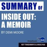Summary of Inside Out A Memoir by Demi Moore: Key Takeaways & Analysis Included, Ninja Reads