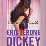 Tempted by Trouble, Eric Jerome Dickey