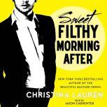 Sweet Filthy Morning After, Christina Lauren